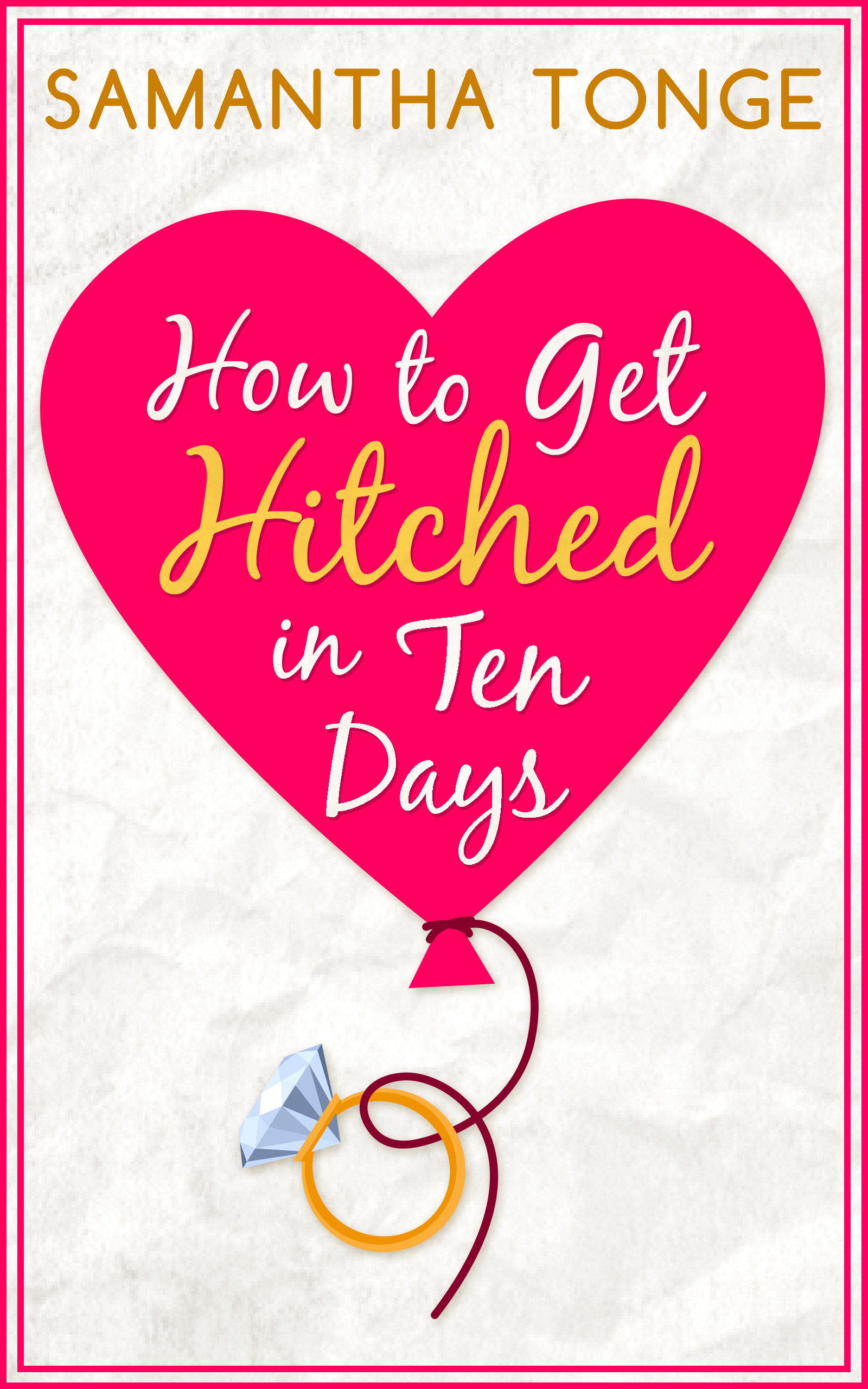 How to Get Hitched in Ten Days